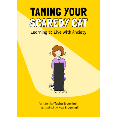 Taming Your Scaredy Cat. Learning to Live with Anxiety book